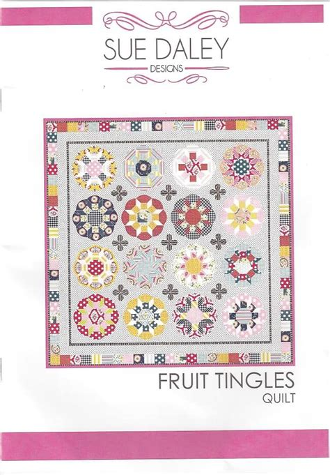 Sue Daley Quilt Patterns by Sue Daley Designs Quilt Pattern Fruit Tingle