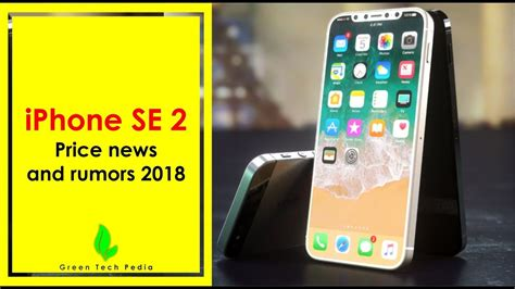 iphone se 2 release date spec price news and rumors 2018