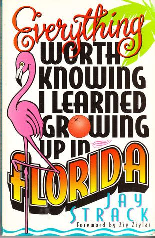 Novel Murah Everything Worth Knowing everything worth knowing i learned growing up in florida
