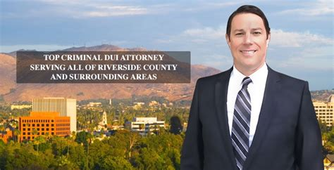 Attorney Riverside Ca by Dui Attorney Serving Riverside County Dui Criminal Attorney