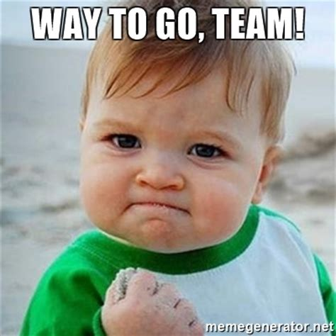 Way To Go Meme - way to go team victory baby meme generator