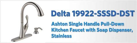 Delta Ashton Faucet Review by Delta 19922 Sssd Dst Ashton Review Kitchen Faucet