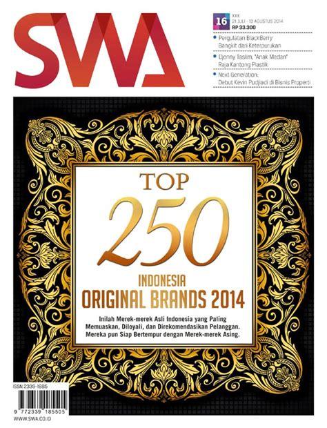 Majalah Swa Edisi 07 2107 top 250 indonesia original brands 2014 swa edisi 16 2014