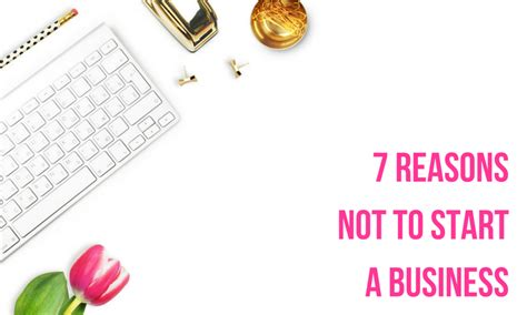 7 Reasons To Start A by 7 Reasons Not To Start A Business From Corporate To