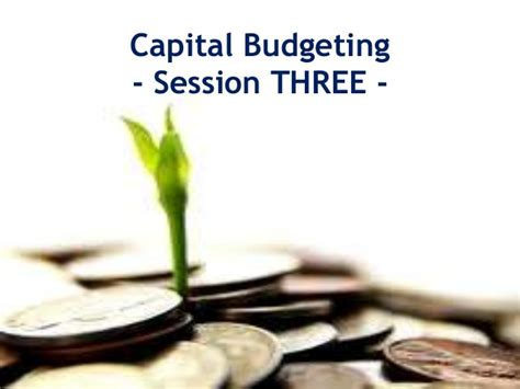 Mba Finance Project Report On Capital Budgeting by Capital Budgeting Financial Appraisal Of Investment Projects