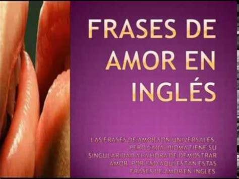 fotos frases de amor en ingles frases de amor en ingl 233 s youtube