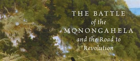braddock s defeat the battle of the monongahela and the road to revolution pivotal moments in american history books quot the definitive book on the battle of the monongahela quot