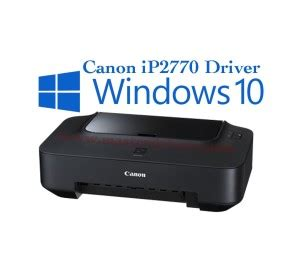 canon ip2770 resetter windows 7 canon ip2770 windows 10 driver download master drivers