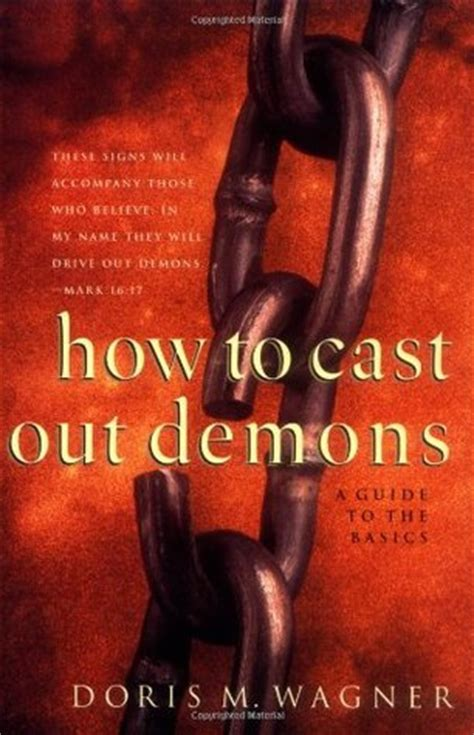 how to cast out demons a guide to the basics by doris m