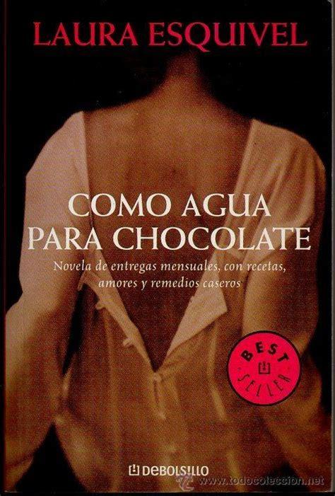laura esquivel como agua 0729304531 como agua para chocolate laura esquivel debo comprar libros de novela rom 225 ntica en