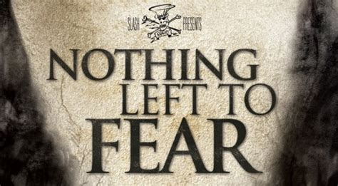 Nothing To Fear nothing left to fear heyuguys
