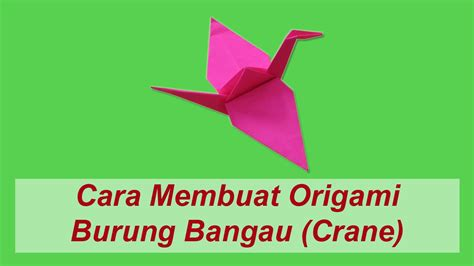 youtube tutorial origami burung cara membuat origami burung bangau crane youtube