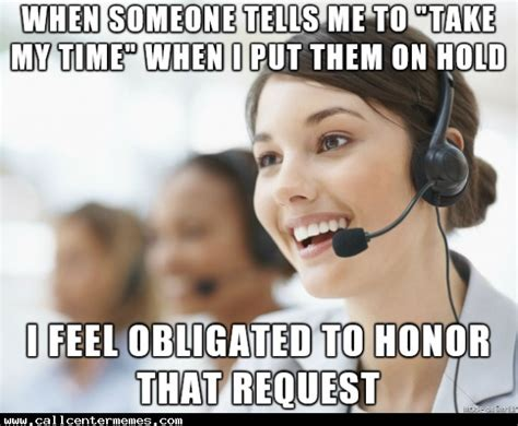 Call Center Memes - well if you say so call center memes