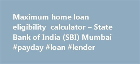 state bank of india housing loan eligibility 25 best ideas about home renovation loan on pinterest home buying process buying