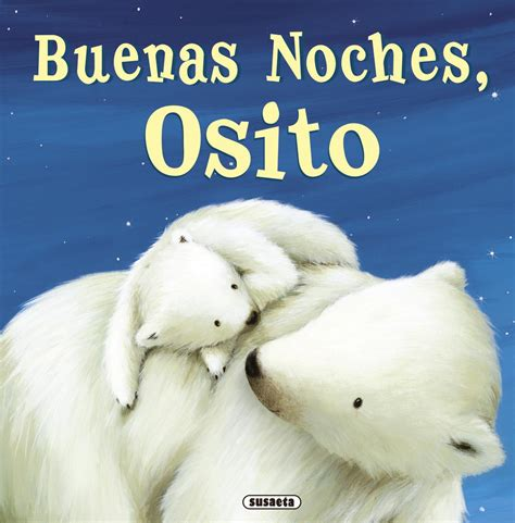 goodnight panda buenas cuentos y f 225 bulas venta de libros susaeta ediciones buenas noches osito