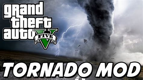mod gta 5 tornado gta v tornado mod youtube