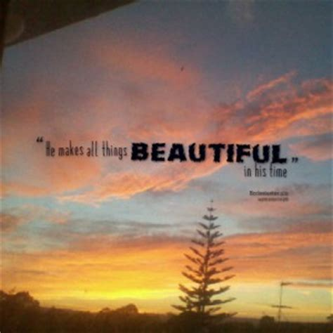 he make beautiful things crossmap quotes about beautiful things quotesgram