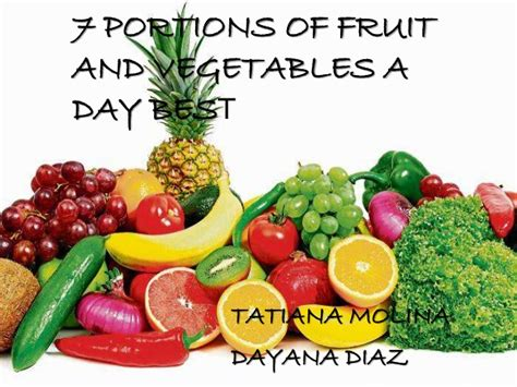 7 fruit and veg a day 7 portions of fruit and vegetables a day