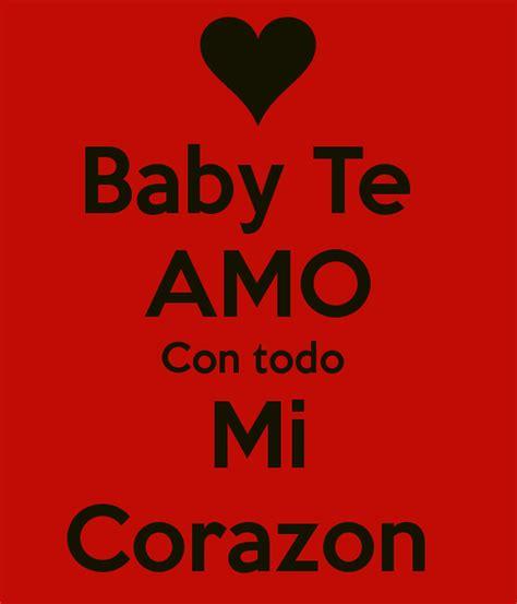 te amo mi amor con todo mi corazon fotos de amor baby te amo con todo mi corazon keep calm and carry on