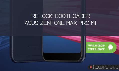 relock bootloader asus zenfone max pro