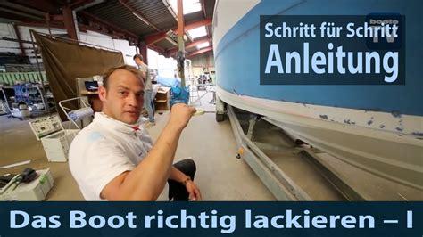 Gfk Boot Schleifen Lackieren by Das Boot Richtig Lackieren Anleitung Tutorial Teil 1