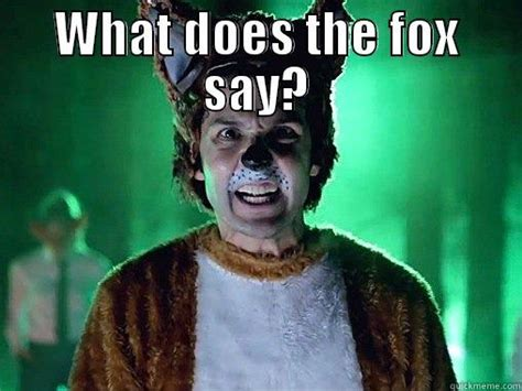 What Does The Fox Say Meme - what does the fox say quickmeme