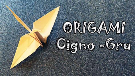 tutorial origami gru origami tutorial cigno gru di carta a paper crane swam
