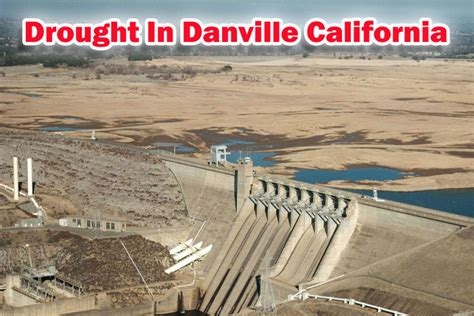 Danville Ca Records Drought In In Danville Ca California 94506 94526