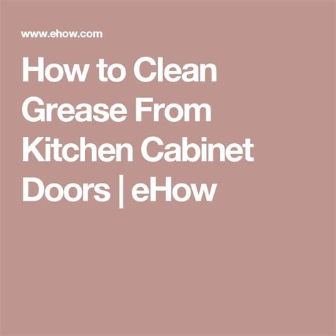 How To Clean Grease Kitchen Cabinets by Best 25 Cabinet Cleaner Ideas On Cleaning