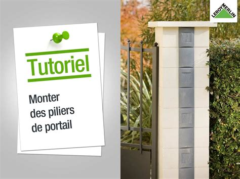 Monter Un Pilier En by Comment Monter Des Piliers De Portail Leroy Merlin