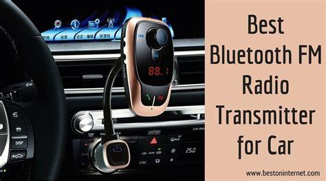 best wireless transmitter best bluetooth fm radio transmitter for car