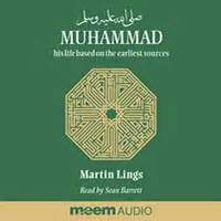 muhammad biography martin lings muhammad his life based on the earliest sources audio