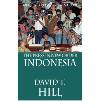 the press in new order indonesia t david hill 9789793780467