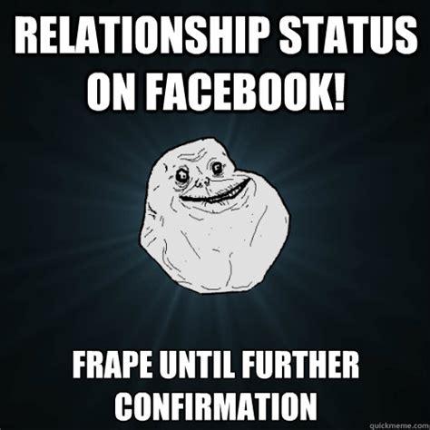 Relationship Memes Facebook - relationship status on facebook frape until further
