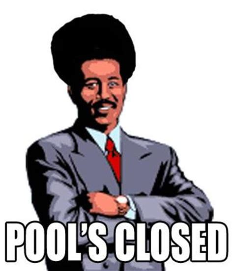Pools Closed Meme - pool s closed controversy