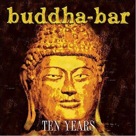 top buddha bar songs buddha bar ten years disc 1 universal mp3 buy