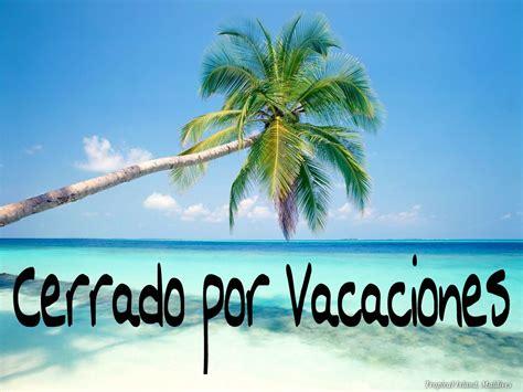 imagenes se termino las vacaciones blogmotorzone cerrado por vacaciones