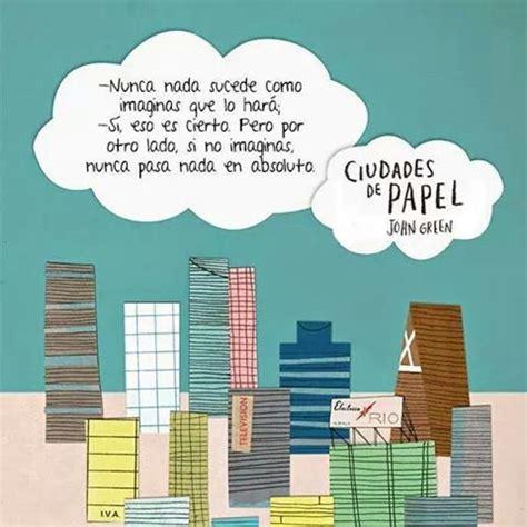 ciudades de papel entre letras y mundos rese 241 a ciudades de papel john green