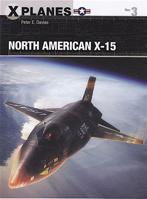 libro north american x 15 x planes osprey publishing x planes 3 north american x 15 book review by brad fallen