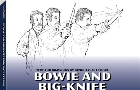 advanced bowie techniques the finer points of fighting with a large knife books bowie knife fights fighters fighting techniques