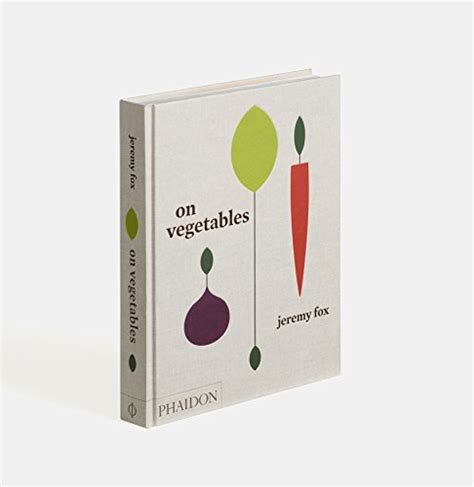 on vegetables modern recipes 071487390x on vegetables modern recipes for the home kitchen import it all