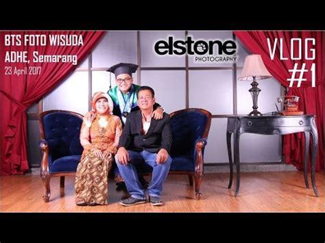 Make Up Wisuda Di Semarang vlog 2017 1 bts foto wisuda indoor by elstone photo