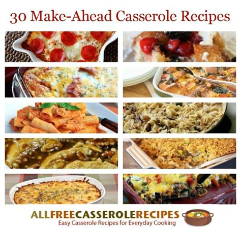 easy make ahead dinner recipes make ahead casseroles 30 overnight casserole recipes and