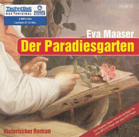 der garten suche nach dem biblischen paradies maaser der paradiesgarten h 246 rbuch 252 ber 27 std