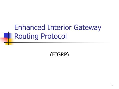 Enhanced Interior Gateway Routing Protocol Eigrp by Eigrp