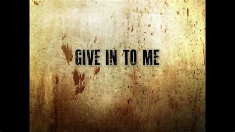 give in to me give in to me three days grace lyrics youtube