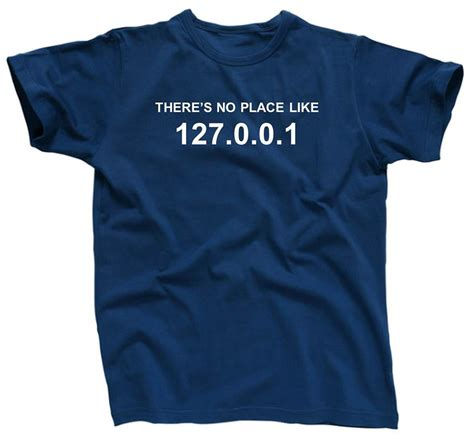 Shirt Place 1 there s no place like 127 0 0 1 computer coder t shirt blue
