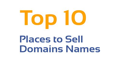 best place to sell top 10 places to sell domains names make money