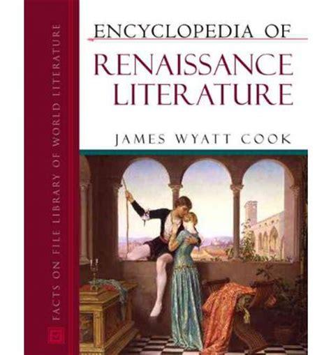 themes renaissance literature encyclopedia of renaissance literature james wyatt cook