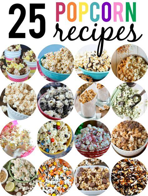 popcorn recipe popcorn recipes reasons to skip the housework
